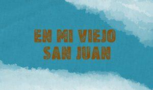 Title card of En Mi Viejo San Juan. A preview of the work.